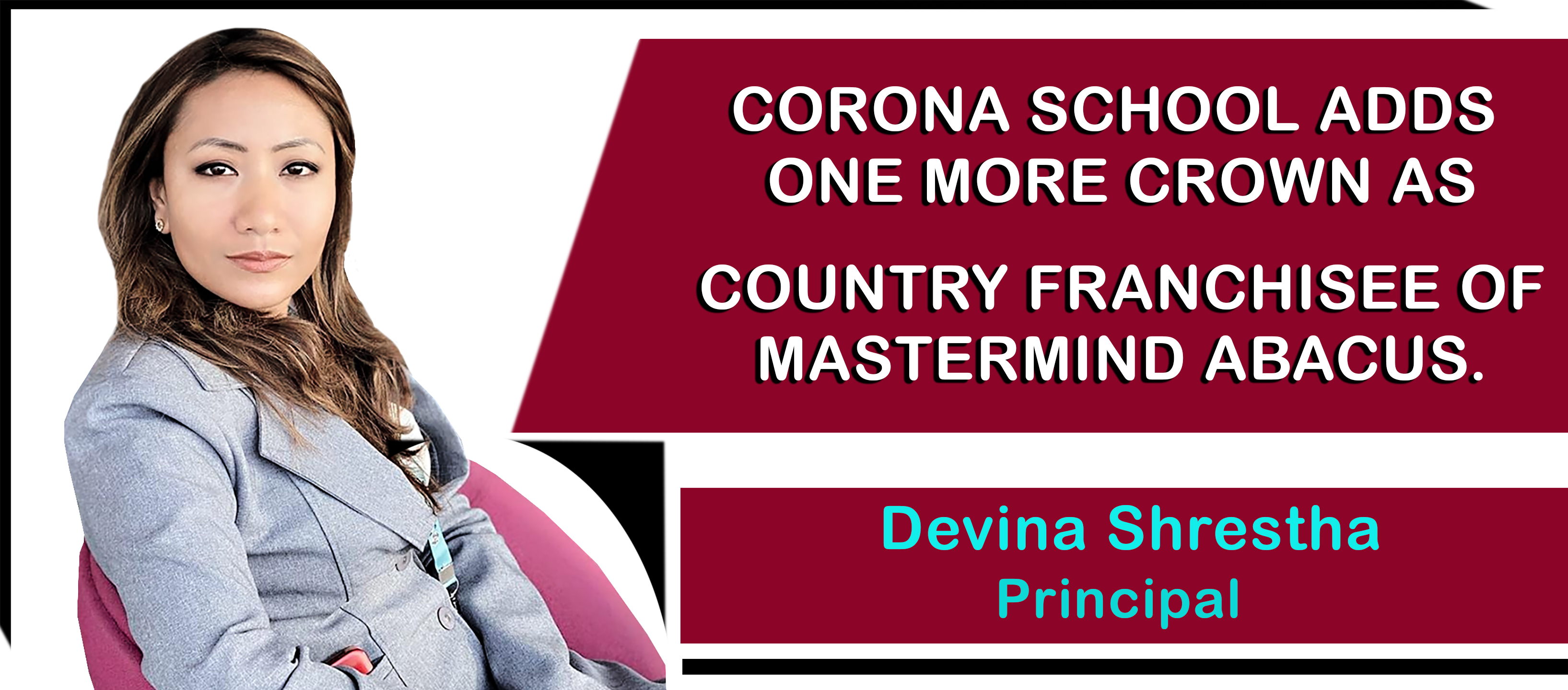 CORONA SCHOOL ADDS ONE MORE CROWN AS COUNTRY FRANCHISEE OF MASTERMIND ABACUS.
